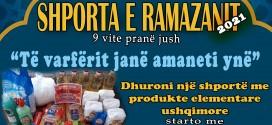 """Ju ftojmë në aksionin humanitar """"Shporta e Ramazanit 2021"""""""